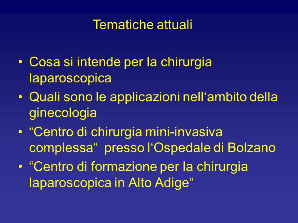 Cosa si intende per la chirurgia laparoscopica Quali sono le applicazioni nell'ambito della ginecologia Centro di chirurgia mini-invasiva complessa presso l'Ospedale di Bolzano Centro di formazione per la chirurgia laparoscopica in Alto Adige Tematiche attuali