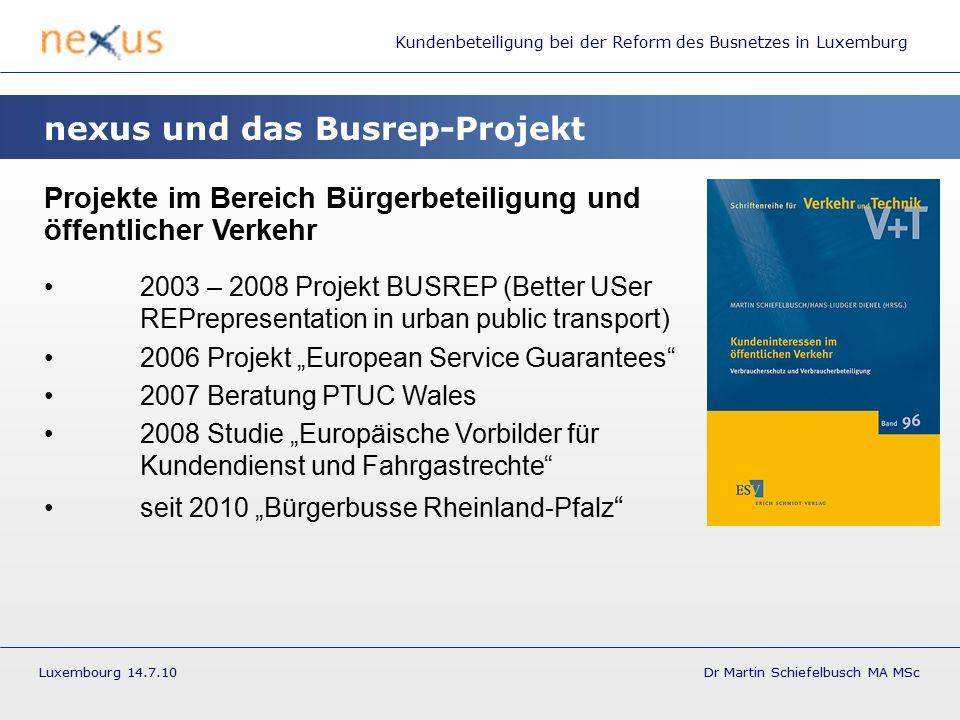 Kundenbeteiligung bei der Reform des Busnetzes in Luxemburg Luxembourg 14.7.10 Dr Martin Schiefelbusch MA MSc Grundfragen und Grundregeln der Bürgerbeteiligung