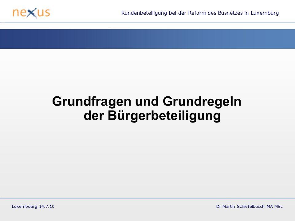 """Kundenbeteiligung bei der Reform des Busnetzes in Luxemburg Luxembourg 14.7.10 Dr Martin Schiefelbusch MA MSc Das """"Fahrplanverfahren im Kontext der Angebotsplanung Angebots- strategie der Verkehrs- unternehmen nationale und internationale Rahmen- vorgaben verkehrs- politische Ziele Fahrplanverfahren mit Öffentlichkeitsbeteiligung kantonale ÖV-Strategie: Angebotsgestaltung (Ko-)Finanzierung Umsetzung Fahrplanentwurf endgültiger Fahrplan formelles Fahrplan- verfahren"""