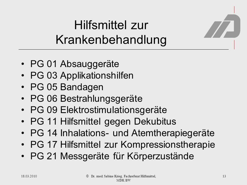 © Hilfsmittel zur Krankenbehandlung PG 01 Absauggeräte PG 03 Applikationshilfen PG 05 Bandagen PG 06 Bestrahlungsgeräte PG 09 Elektrostimulationsgerät