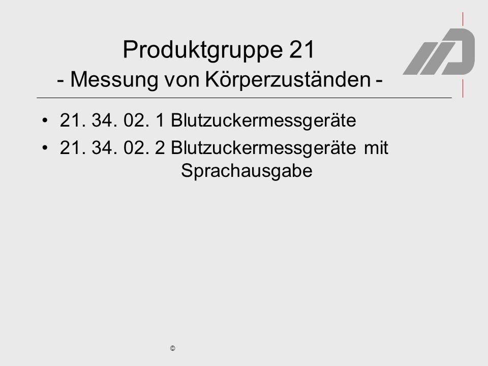© Produktgruppe 21 - Messung von Körperzuständen - 21. 34. 02. 1 Blutzuckermessgeräte 21. 34. 02. 2 Blutzuckermessgeräte mit Sprachausgabe