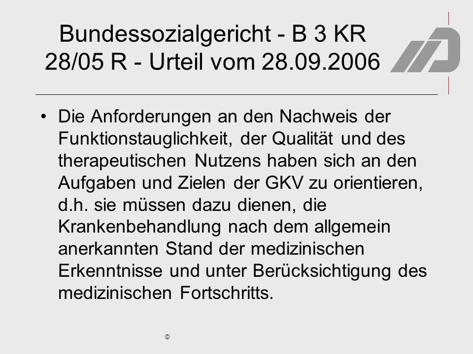 © Bundessozialgericht - B 3 KR 28/05 R - Urteil vom 28.09.2006 Die Anforderungen an den Nachweis der Funktionstauglichkeit, der Qualität und des thera