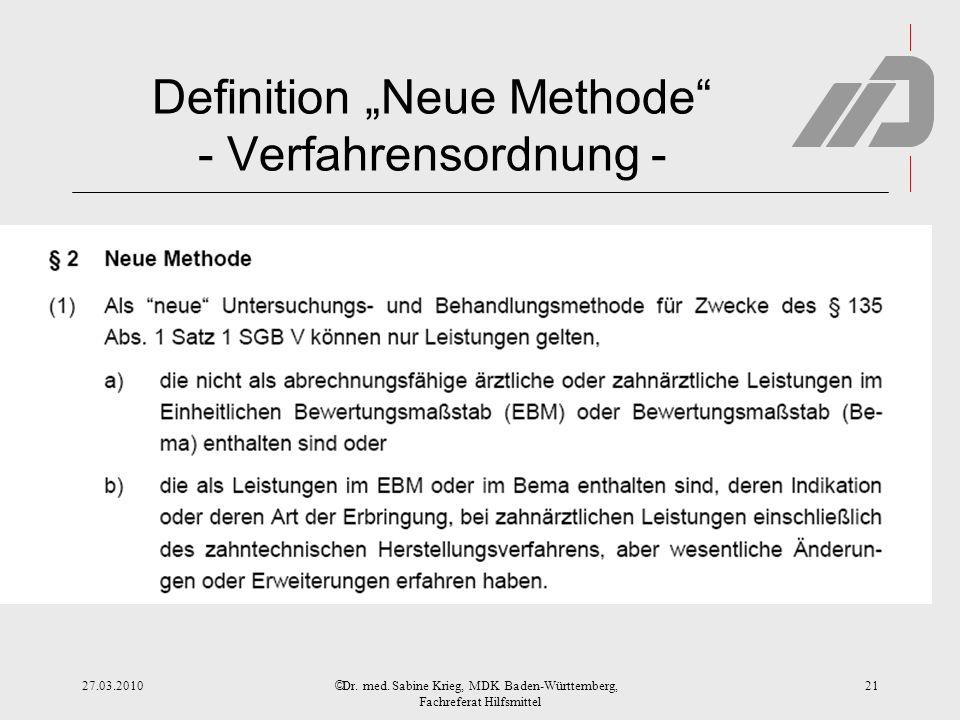 """© Definition """"Neue Methode"""" - Verfahrensordnung - 27.03.2010Dr. med. Sabine Krieg, MDK Baden-Württemberg, Fachreferat Hilfsmittel 21"""
