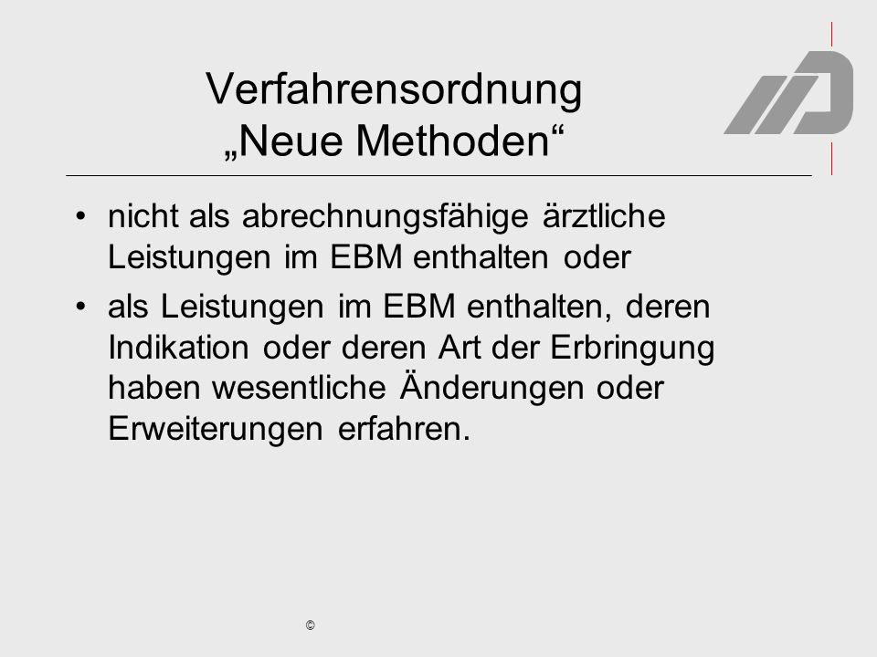 """© Verfahrensordnung """"Neue Methoden nicht als abrechnungsfähige ärztliche Leistungen im EBM enthalten oder als Leistungen im EBM enthalten, deren Indikation oder deren Art der Erbringung haben wesentliche Änderungen oder Erweiterungen erfahren."""