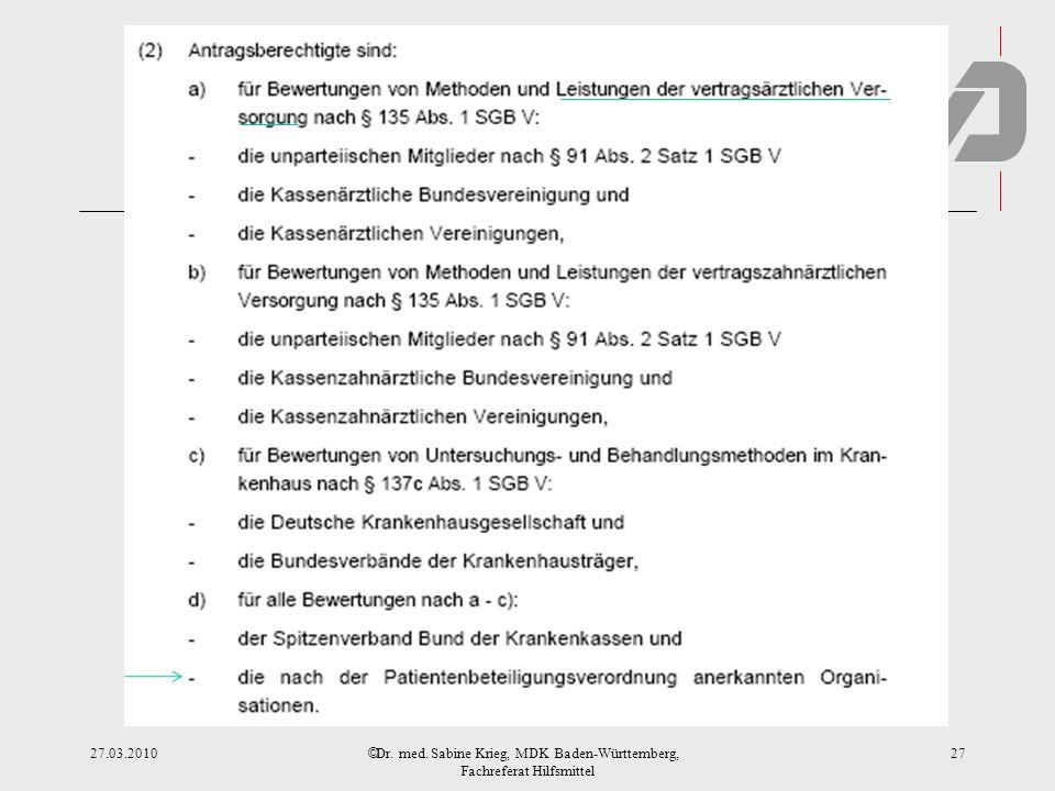 © 27.03.2010Dr. med. Sabine Krieg, MDK Baden-Württemberg, Fachreferat Hilfsmittel 27