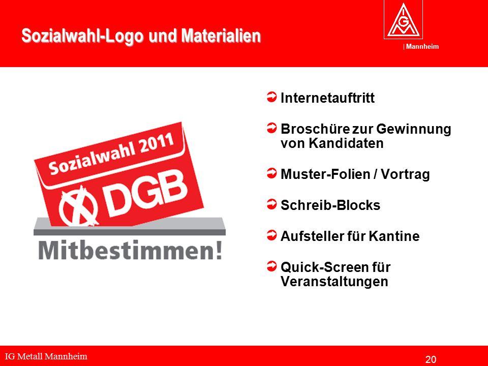 IG Metall Mannheim Mannheim Sozialwahl-Logo und Materialien Internetauftritt Broschüre zur Gewinnung von Kandidaten Muster-Folien / Vortrag Schreib-Bl