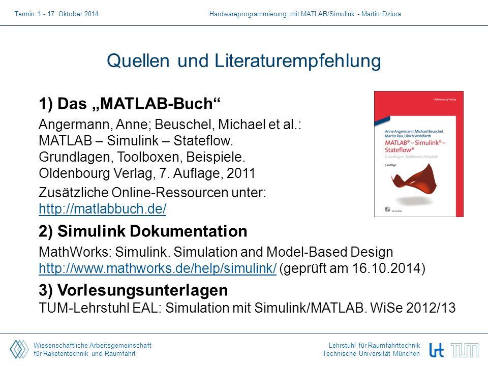 Wissenschaftliche Arbeitsgemeinschaft für Raketentechnik und Raumfahrt Lehrstuhl für Raumfahrttechnik Technische Universität München Quellen und Liter