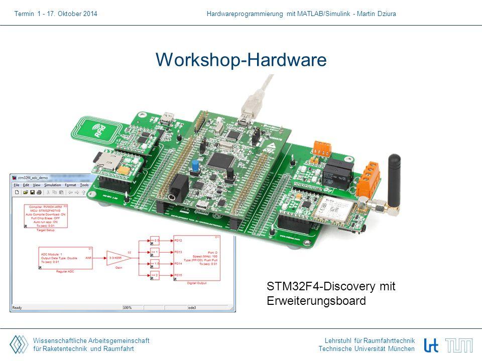 Wissenschaftliche Arbeitsgemeinschaft für Raketentechnik und Raumfahrt Lehrstuhl für Raumfahrttechnik Technische Universität München Workshop-Hardware Termin 1 - 17.