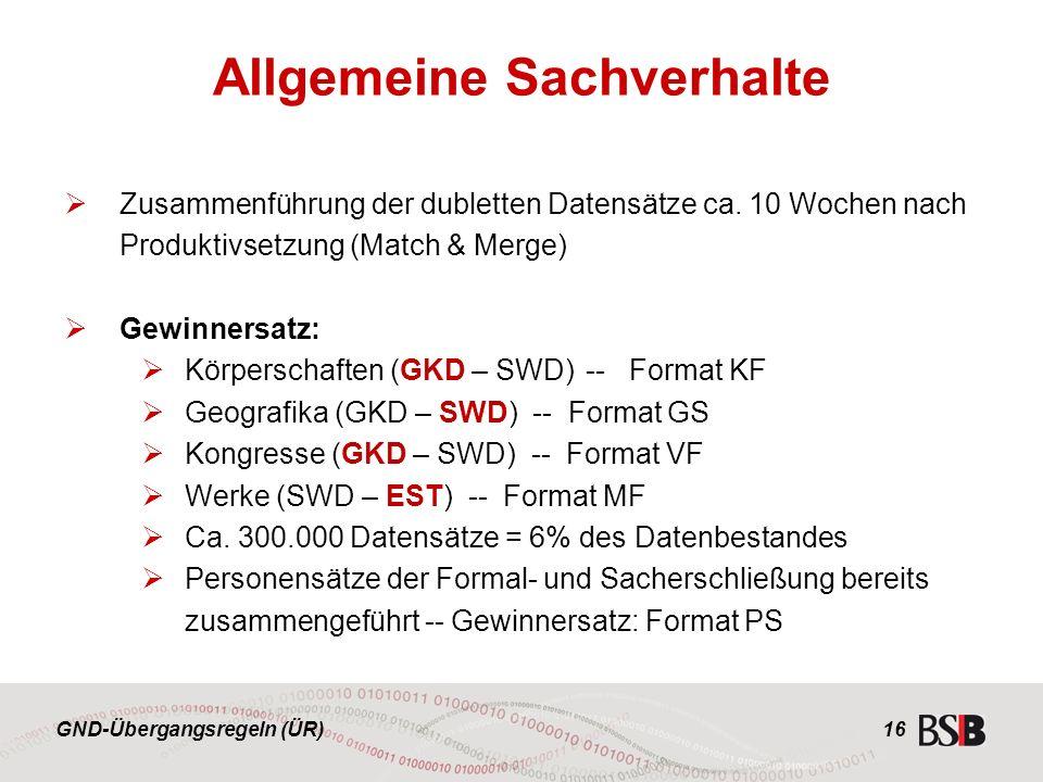 GND-Übergangsregeln (ÜR) 16  Zusammenführung der dubletten Datensätze ca.