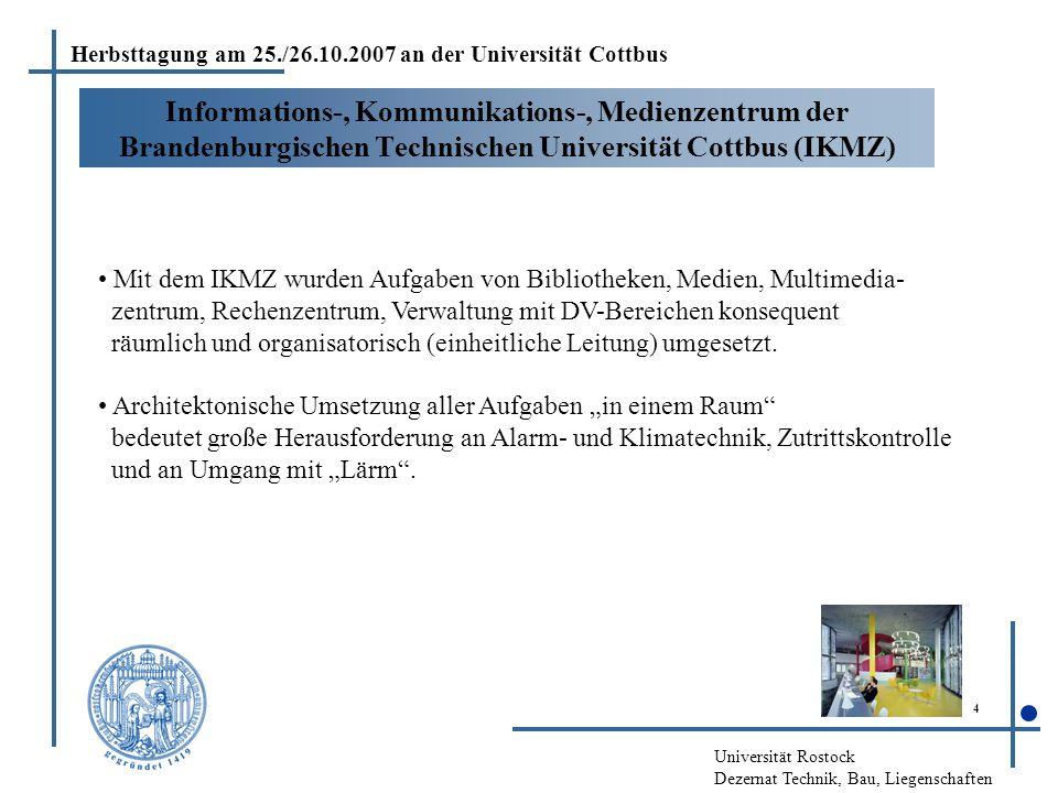 Universität Rostock Dezernat Technik, Bau, Liegenschaften 4 Informations-, Kommunikations-, Medienzentrum der Brandenburgischen Technischen Universitä