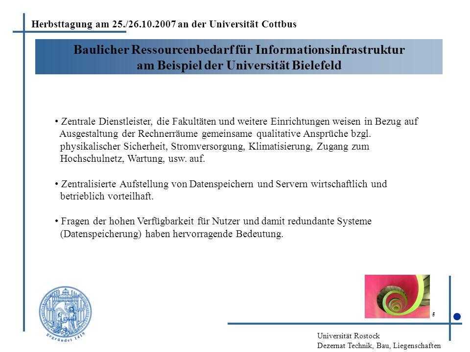 Universität Rostock Dezernat Technik, Bau, Liegenschaften 5 Baulicher Ressourcenbedarf für Informationsinfrastruktur am Beispiel der Universität Biele