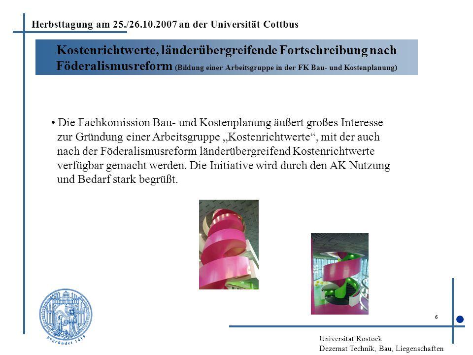 Universität Rostock Dezernat Technik, Bau, Liegenschaften 6 Kostenrichtwerte, länderübergreifende Fortschreibung nach Föderalismusreform (Bildung eine