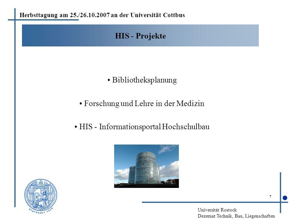 Universität Rostock Dezernat Technik, Bau, Liegenschaften 7 HIS - Projekte Bibliotheksplanung Forschung und Lehre in der Medizin HIS - Informationspor