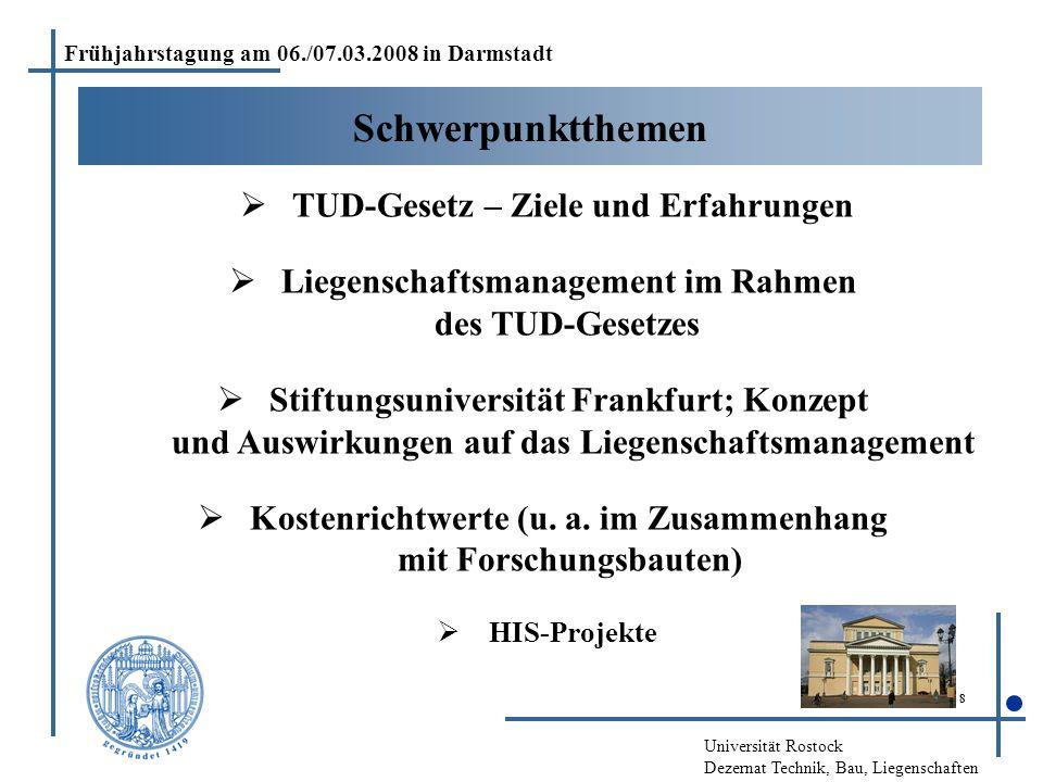Universität Rostock Dezernat Technik, Bau, Liegenschaften 8 Schwerpunktthemen  TUD-Gesetz – Ziele und Erfahrungen  Liegenschaftsmanagement im Rahmen
