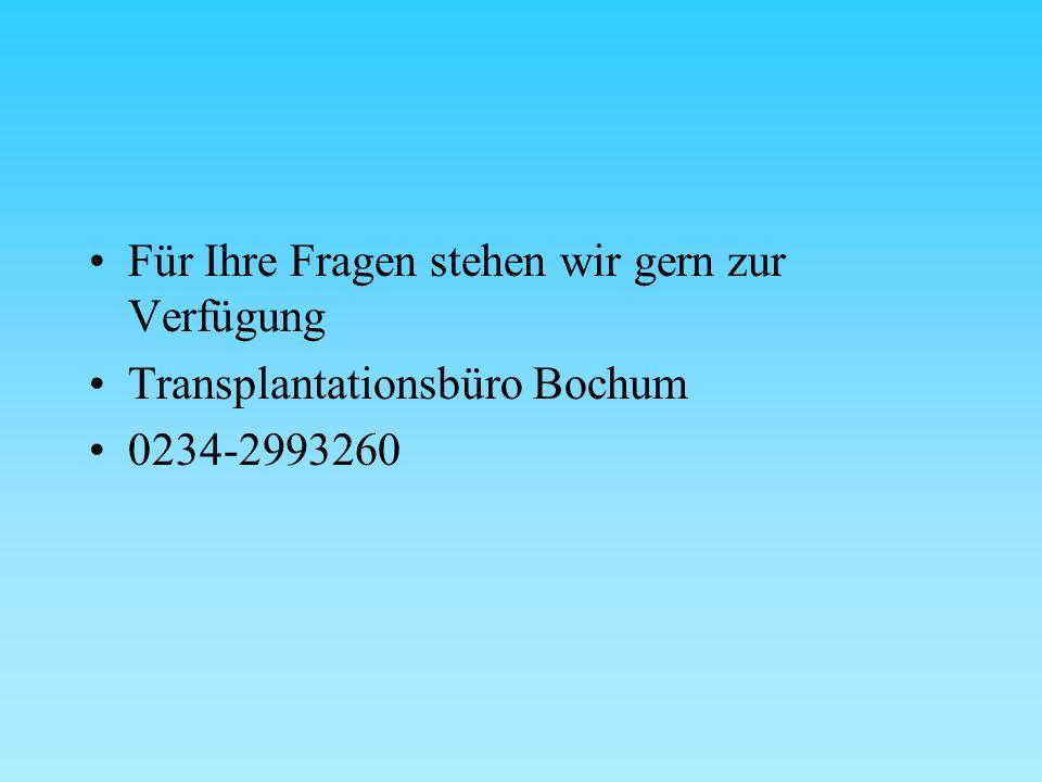 Für Ihre Fragen stehen wir gern zur Verfügung Transplantationsbüro Bochum 0234-2993260