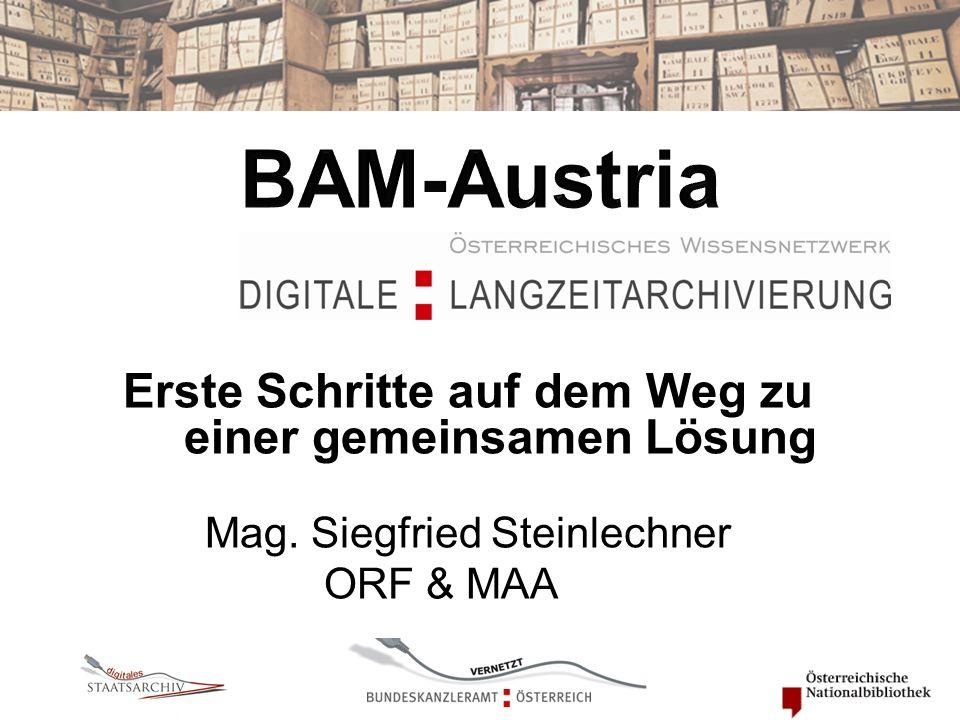 Erste Schritte auf dem Weg zu einer gemeinsamen Lösung Mag. Siegfried Steinlechner ORF & MAA