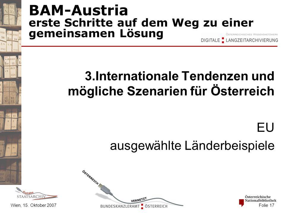 BAM-Austria erste Schritte auf dem Weg zu einer gemeinsamen Lösung 3.Internationale Tendenzen und mögliche Szenarien für Österreich EU ausgewählte Län