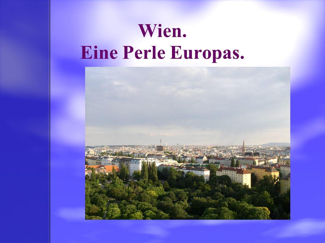 Wien. Eine Perle Europas.