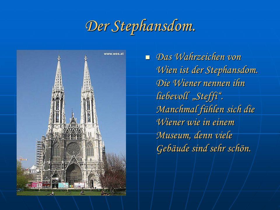 Der Stephansdom. Das Wahrzeichen von Wien ist der Stephansdom.