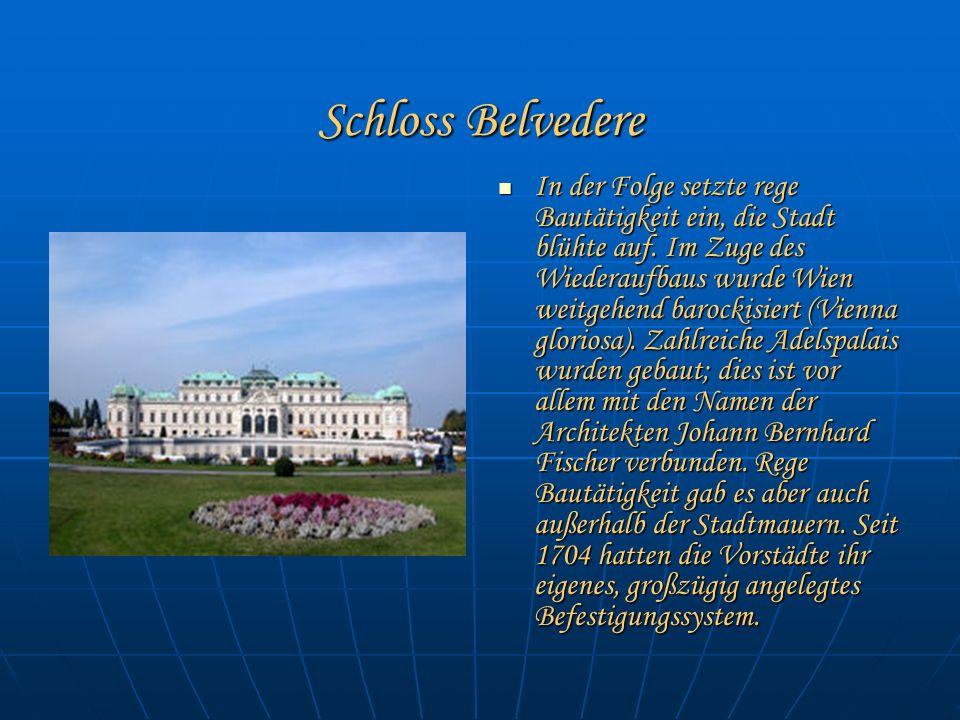 Schloss Belvedere Schloss Belvedere In der Folge setzte rege Bautätigkeit ein, die Stadt blühte auf.