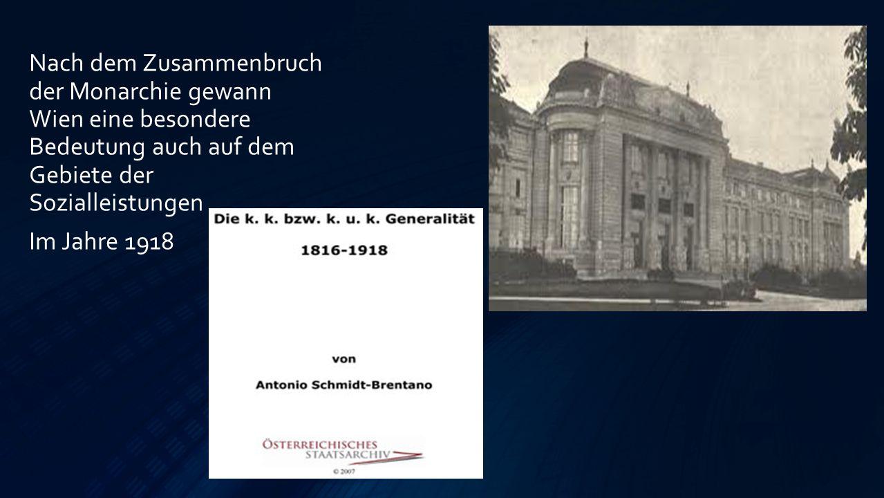 Nach dem Zusammenbruch der Monarchie gewann Wien eine besondere Bedeutung auch auf dem Gebiete der Sozialleistungen Im Jahre 1918