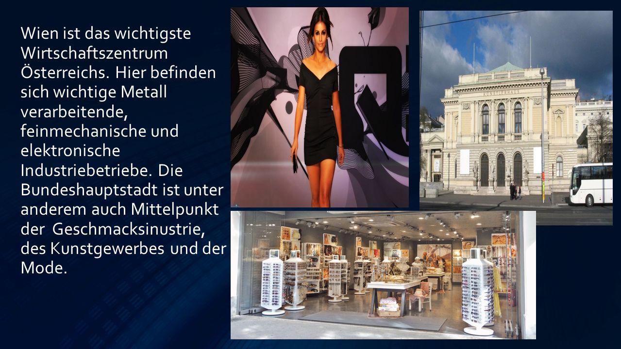 Wien ist das wichtigste Wirtschaftszentrum Österreichs.