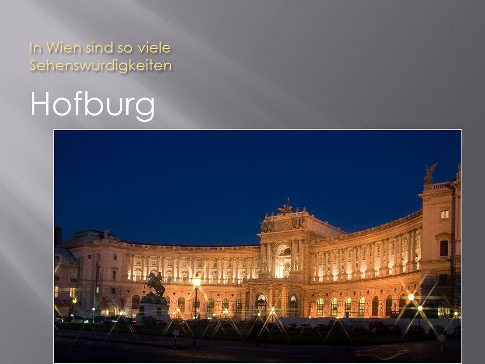In Wien sind so viele Sehenswurdigkeiten Hofburg