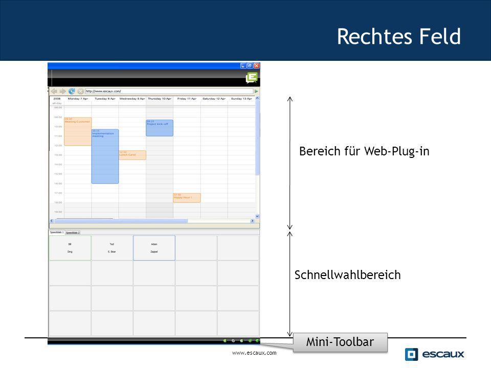 www.escaux.com Rechtes Feld Bereich für Web-Plug-in Schnellwahlbereich Mini-Toolbar