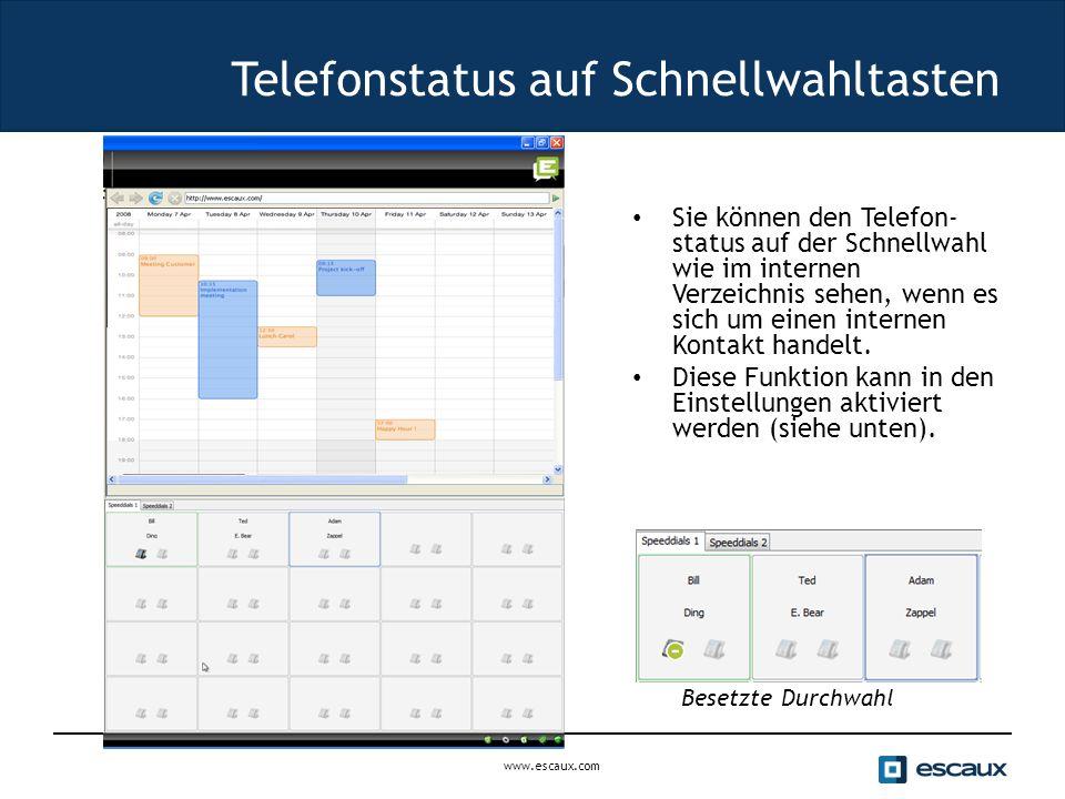 www.escaux.com Telefonstatus auf Schnellwahltasten Sie können den Telefon- status auf der Schnellwahl wie im internen Verzeichnis sehen, wenn es sich um einen internen Kontakt handelt.