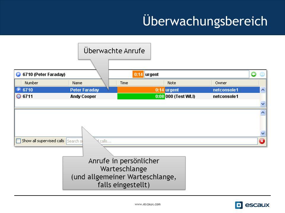www.escaux.com Überwachungsbereich Anrufe in persönlicher Warteschlange (und allgemeiner Warteschlange, falls eingestellt) Überwachte Anrufe