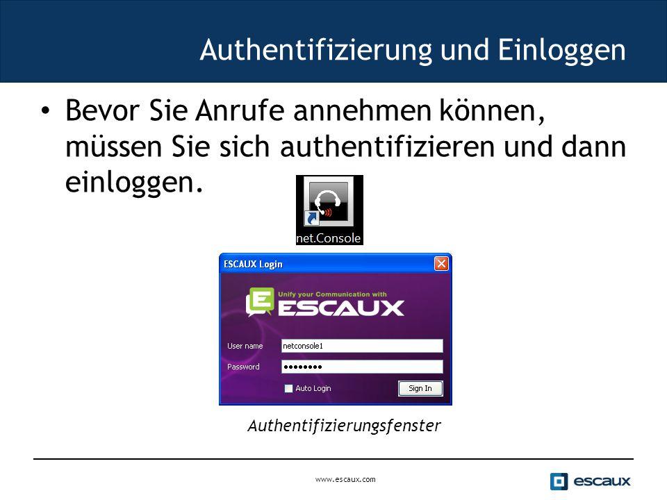 www.escaux.com Authentifizierung und Einloggen Bevor Sie Anrufe annehmen können, müssen Sie sich authentifizieren und dann einloggen.