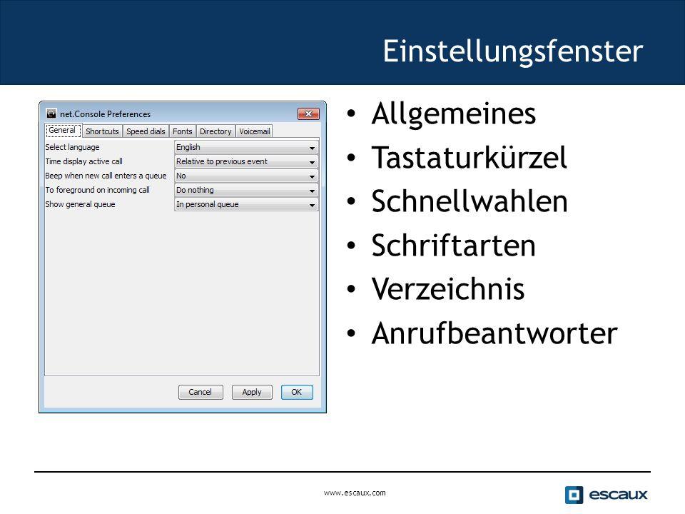 www.escaux.com Einstellungsfenster Allgemeines Tastaturkürzel Schnellwahlen Schriftarten Verzeichnis Anrufbeantworter