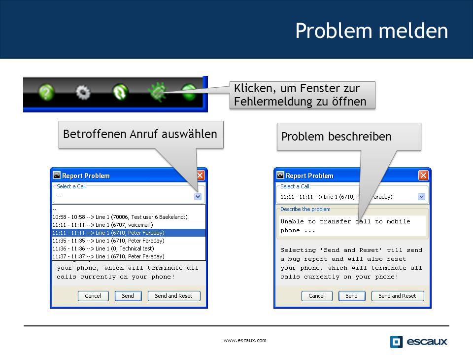 www.escaux.com Problem melden Klicken, um Fenster zur Fehlermeldung zu öffnen Betroffenen Anruf auswählen Problem beschreiben