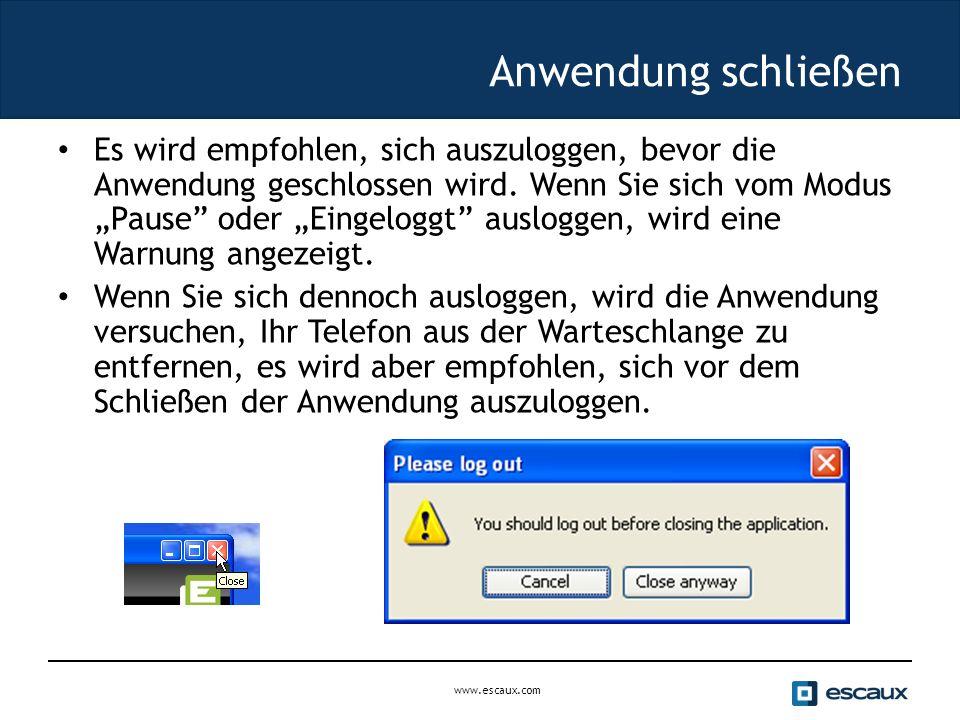 www.escaux.com Anwendung schließen Es wird empfohlen, sich auszuloggen, bevor die Anwendung geschlossen wird.