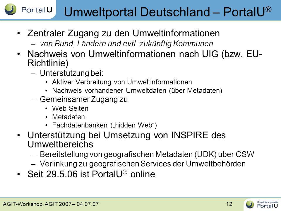 AGIT-Workshop, AGIT 2007 – 04.07.0712 Zentraler Zugang zu den Umweltinformationen –von Bund, Ländern und evtl. zukünftig Kommunen Nachweis von Umwelti