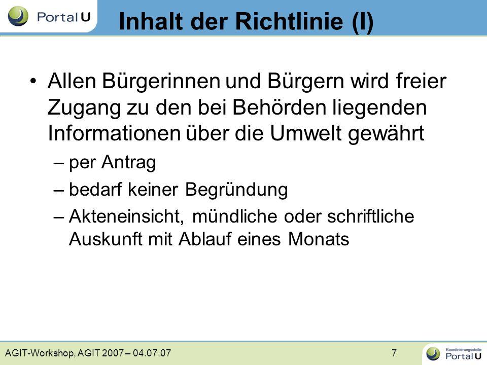 AGIT-Workshop, AGIT 2007 – 04.07.077 Inhalt der Richtlinie (I) Allen Bürgerinnen und Bürgern wird freier Zugang zu den bei Behörden liegenden Informat