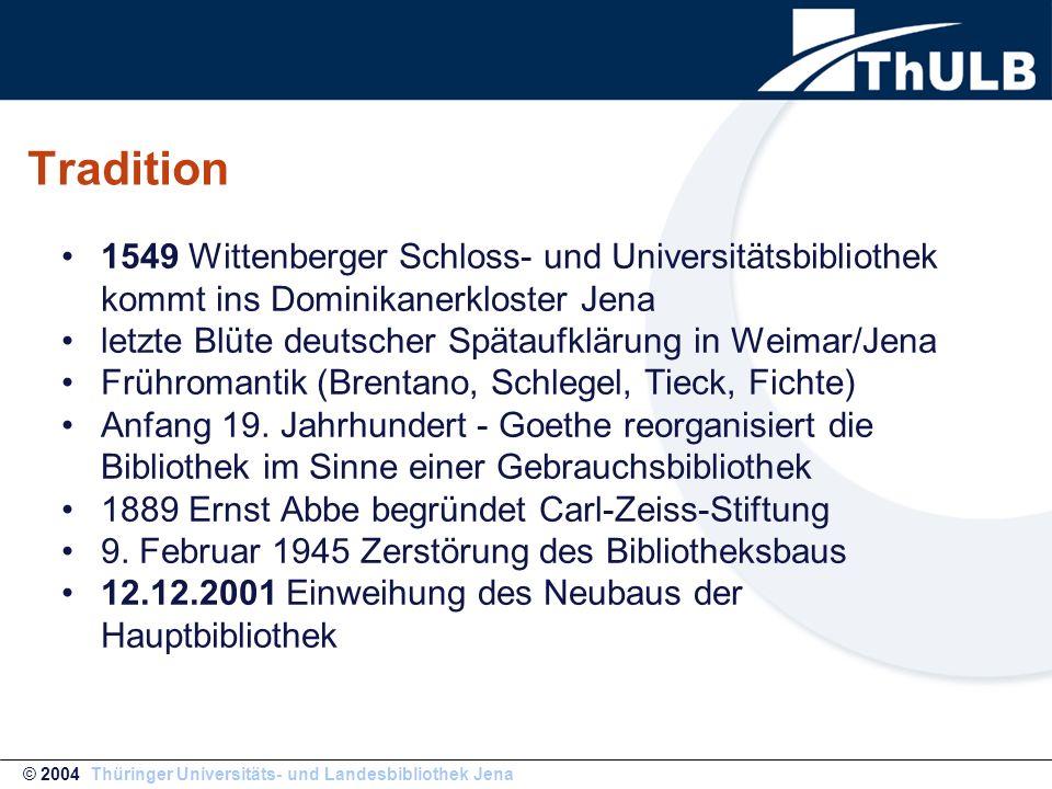 Thüringer Universitäts- und Landesbibliothek (ThULB) Bibliothek der Friedrich-Schiller-Universität Jena und des Freistaats Thüringen (20.000 Studenten) Bestand: ca.