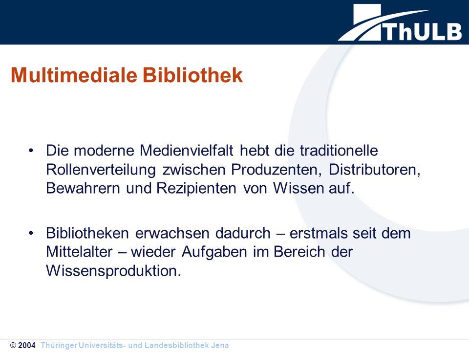 """ThULB 2003 Multimediale Bibliothek Berührt mehrere Aufgabenbereiche: den strukturierten Zugriff auf vorhandenes Wissen (""""art of decimation ) die Erarbeitung einer Plattform für die Produktion, Sicherung und Vermittlung neuen Wissens (Virtuelle Forschungswelten incl."""