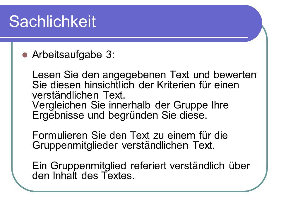 Sachlichkeit Arbeitsaufgabe 3: Lesen Sie den angegebenen Text und bewerten Sie diesen hinsichtlich der Kriterien für einen verständlichen Text.
