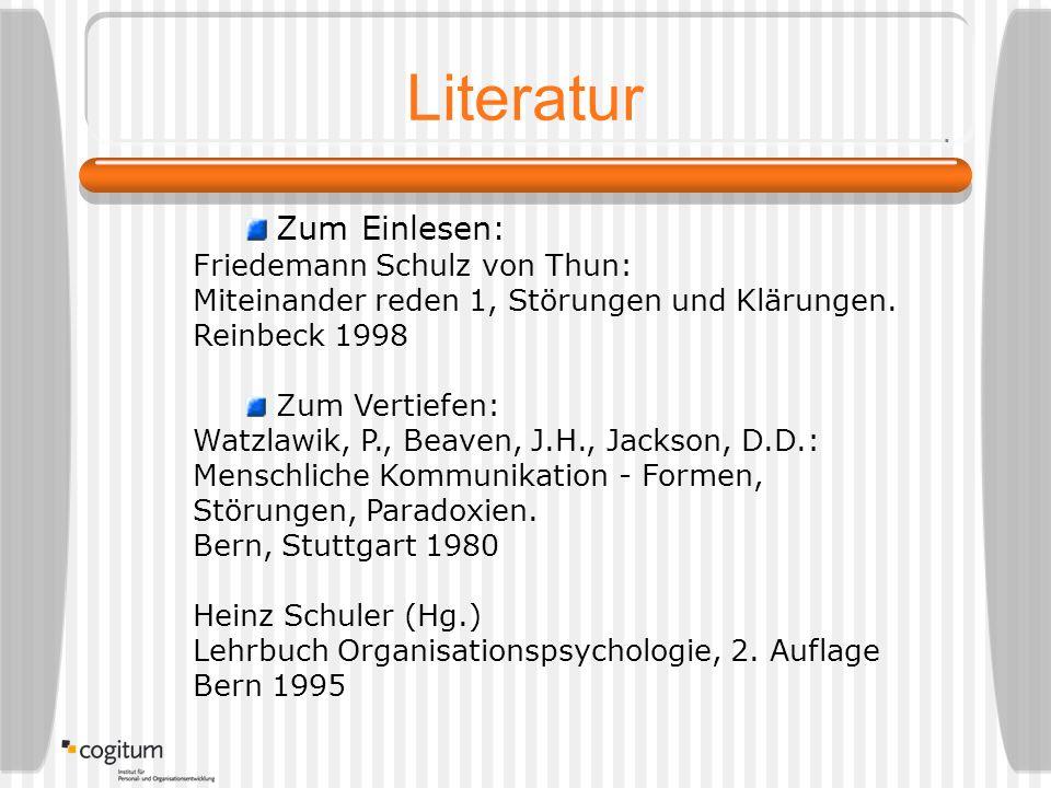 Literatur Zum Einlesen: Friedemann Schulz von Thun: Miteinander reden 1, Störungen und Klärungen.