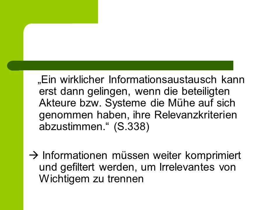 """""""Ein wirklicher Informationsaustausch kann erst dann gelingen, wenn die beteiligten Akteure bzw."""
