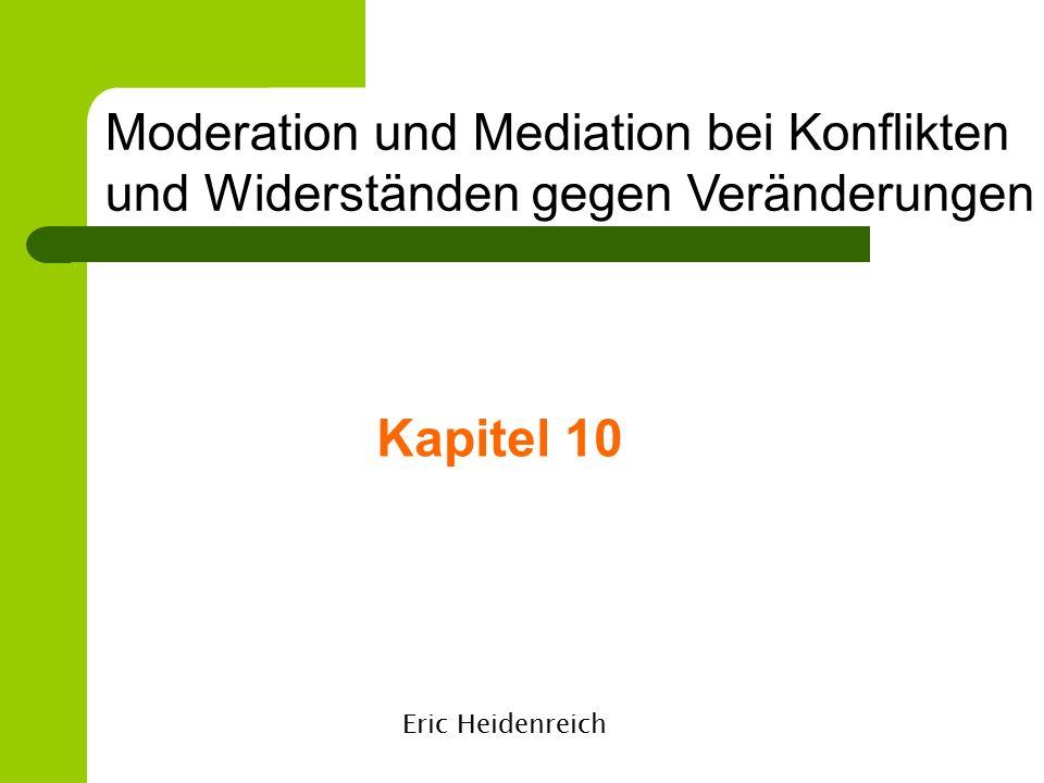 Eric Heidenreich Kapitel 10 Moderation und Mediation bei Konflikten und Widerständen gegen Veränderungen