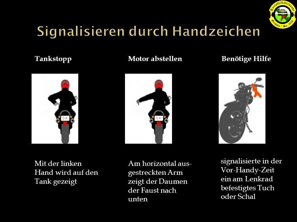 TankstoppMotor abstellenBenötige Hilfe Mit der linken Hand wird auf den Tank gezeigt Am horizontal aus- gestreckten Arm zeigt der Daumen der Faust nach unten signalisierte in der Vor-Handy-Zeit ein am Lenkrad befestigtes Tuch oder Schal