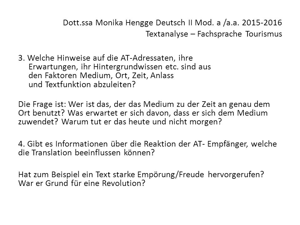 Dott.ssa Monika Hengge Deutsch II Mod. a /a.a. 2015-2016 Textanalyse – Fachsprache Tourismus 3. Welche Hinweise auf die AT-Adressaten, ihre Erwartunge