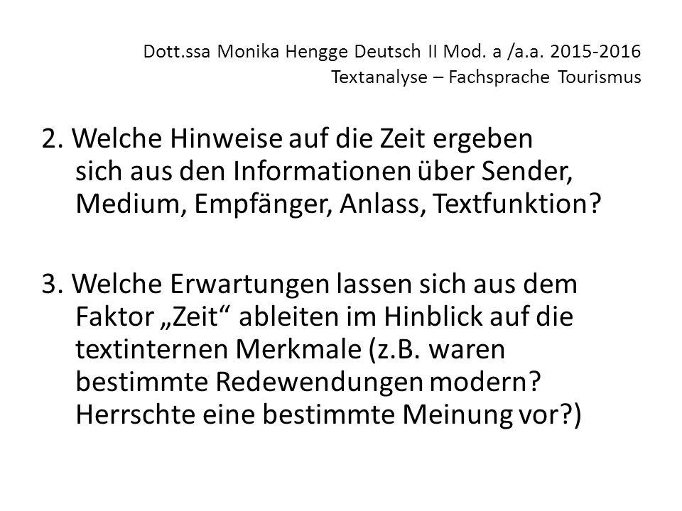 Dott.ssa Monika Hengge Deutsch II Mod. a /a.a. 2015-2016 Textanalyse – Fachsprache Tourismus 2. Welche Hinweise auf die Zeit ergeben sich aus den Info