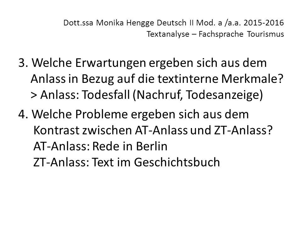 Dott.ssa Monika Hengge Deutsch II Mod. a /a.a. 2015-2016 Textanalyse – Fachsprache Tourismus 3. Welche Erwartungen ergeben sich aus dem Anlass in Bezu