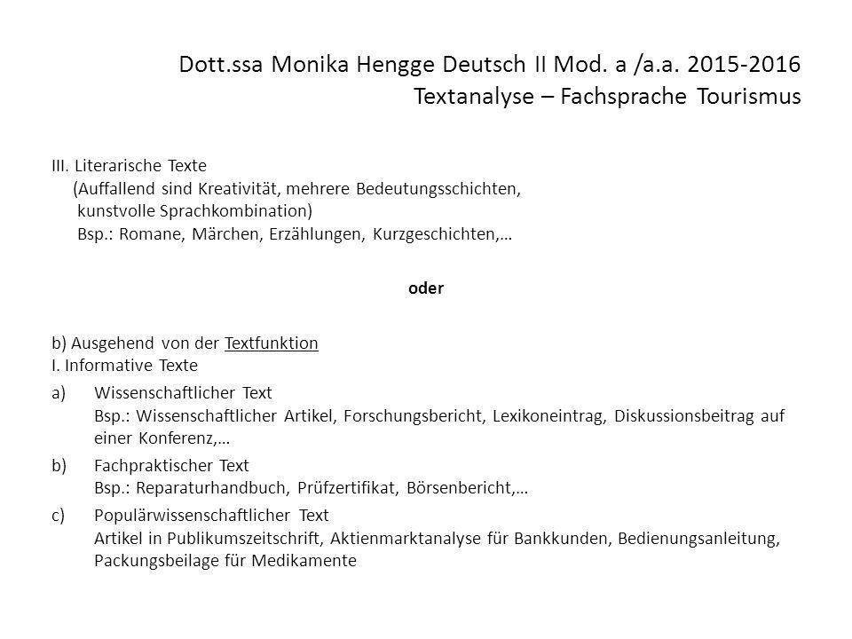 Dott.ssa Monika Hengge Deutsch II Mod. a /a.a. 2015-2016 Textanalyse – Fachsprache Tourismus III. Literarische Texte (Auffallend sind Kreativität, meh