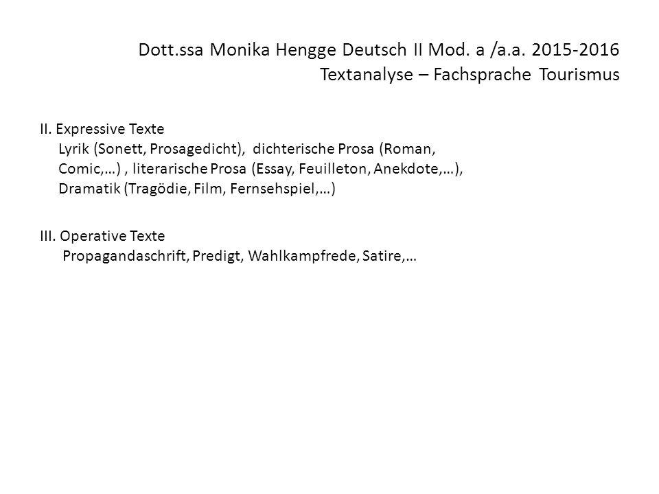 Dott.ssa Monika Hengge Deutsch II Mod. a /a.a. 2015-2016 Textanalyse – Fachsprache Tourismus II. Expressive Texte Lyrik (Sonett, Prosagedicht), dichte