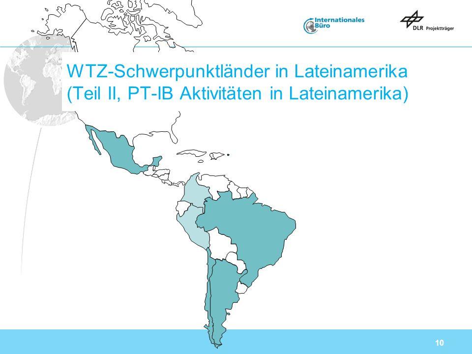 10 WTZ-Schwerpunktländer in Lateinamerika (Teil II, PT-IB Aktivitäten in Lateinamerika)