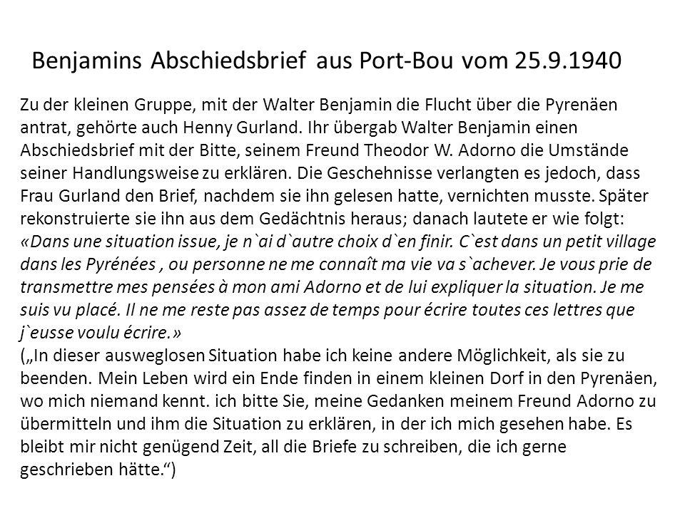 Benjamins Abschiedsbrief aus Port-Bou vom 25.9.1940 Zu der kleinen Gruppe, mit der Walter Benjamin die Flucht über die Pyrenäen antrat, gehörte auch Henny Gurland.